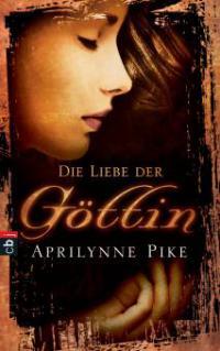 Die Liebe der Göttin - Aprilynne Pike