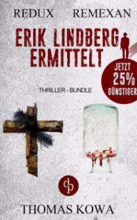 Erik Lindberg ermittelt (Thriller-Bundle, Thriller, Kriminalthriller) - Thomas Kowa