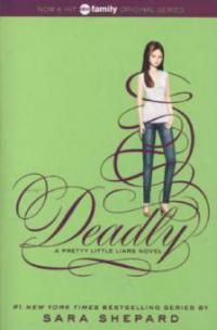 Pretty Little Liars 14: Deadly - Sara Shepard