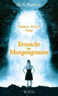 Shadow Falls Camp 02. Erwacht im Morgengrauen - C. C. Hunter