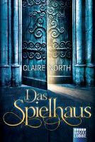 Das Spielhaus - Claire North