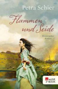 Flammen und Seide - Petra Schier
