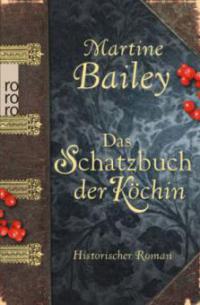 Das Schatzbuch der Köchin - Martine Bailey