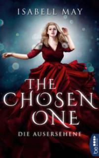 The Chosen One - Die Ausersehene - Isabell May