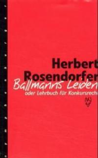 Ballmanns Leiden oder Lehrbuch für Konkursrecht. Limitierte Sonderausgabe - Herbert Rosendorfer