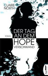Der Tag, an dem Hope verschwand - Claire North