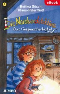 Die Nordseedetektive. Das Gespensterhotel - Klaus-Peter Wolf, Bettina Göschl