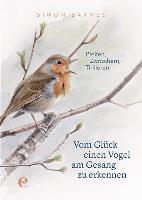 Vom Glück einen Vogel am Gesang zu erkennen - Simon Barnes