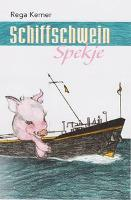 Schiffschwein Spekje - Rega Kerner