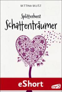 Splitterherz: Schattenträumer - Bettina Belitz