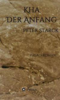 Kha - Der Anfang - Peter Starck
