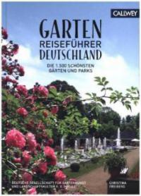 Gartenreiseführer Deutschland - Christina Freiberg