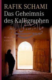 Das Geheimnis des Kalligraphen - Rafik Schami