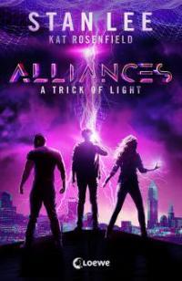Stan Lee's Alliances - A Trick of Light - Luke Lieberman, Ryan Silbert, Kat Rosenfield, Stan Lee