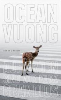 Auf Erden sind wir kurz grandios - Ocean Vuong