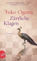 Zärtliche Klagen - Yoko Ogawa