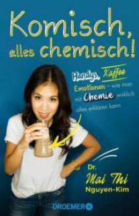 Komisch, alles chemisch! - Mai Thi Nguyen-Kim