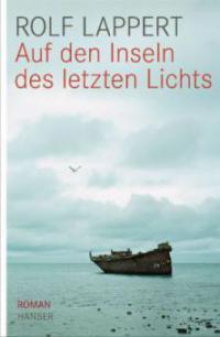 Auf den Inseln des letzten Lichts - Rolf Lappert