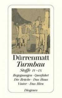 Turmbau, Stoffe IV-IX - Friedrich Dürrenmatt