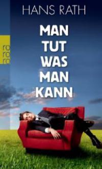 Man tut, was man kann - Hans Rath