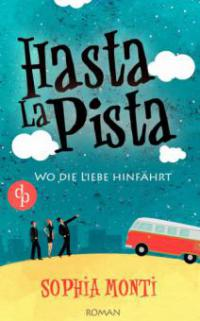 Hasta La Pista: Wo die Liebe hinfährt - Sophia Monti
