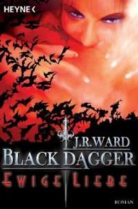 Black Dagger 03. Ewige Liebe - J. R. Ward