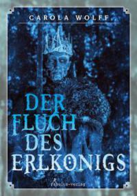 Der Fluch des Erlkönigs - Carola Wolff