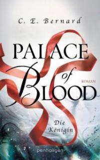 Palace of Blood - Die Königin - C. E. Bernard