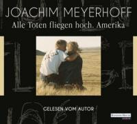 Alle Toten fliegen hoch - Amerika - Joachim Meyerhoff