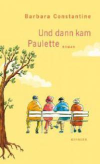 Und dann kam Paulette - Barbara Constantine