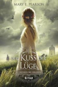 Die Chroniken der Verbliebenen - Der Kuss der Lüge - Mary E. Pearson