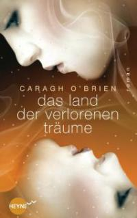 Das Land der verlorenen Träume - Caragh O'Brien
