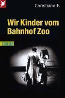 Wir Kinder vom Bahnhof Zoo - Horst Rieck, Kai Hermann, Christiane F.
