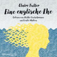 Eine englische Ehe - Claire Fuller
