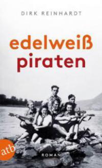 Edelweißpiraten (Dirk Reinhardt)