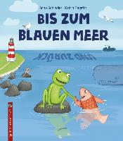 Bis zum blauen Meer und zurück - Anna Schindler
