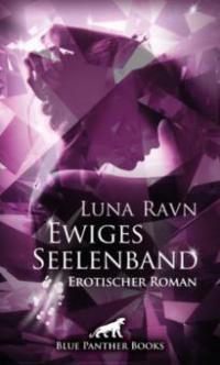 Ewiges Seelenband | Erotischer Roman - Luna Ravn