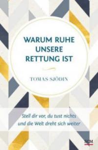 Warum Ruhe unsere Rettung ist - Tomas Sjödin
