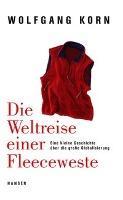 Die Weltreise einer Fleeceweste - Wolfgang Korn