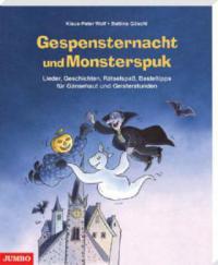Gespensternacht und Monsterspuk - Klaus-Peter Wolf, Bettina Göschl