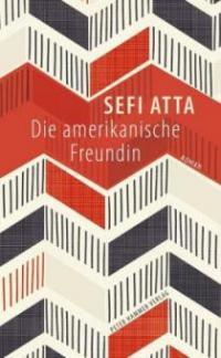 Die amerikanische Freundin - Sefi Atta