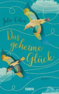 Das geheime Glück - Julie Cohen