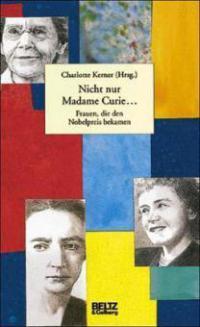 Nicht nur Madame Curie . . . -