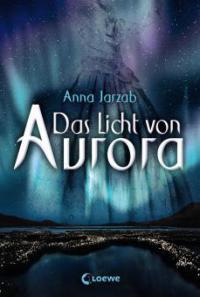 Das Licht von Aurora - Anna Jarzab