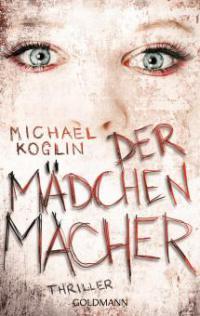 Der Mädchenmacher - Michael Koglin