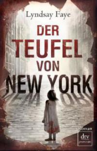Der Teufel von New York - Lyndsay Faye