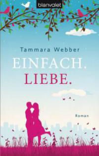 Einfach. Liebe - Tammara Webber
