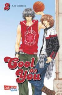 Cool as You 02 - Kae Maruya