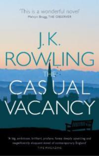 The Casual Vacancy - Joanne K. Rowling
