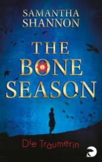 The Bone Season 01. Die Träumerin - Samantha Shannon